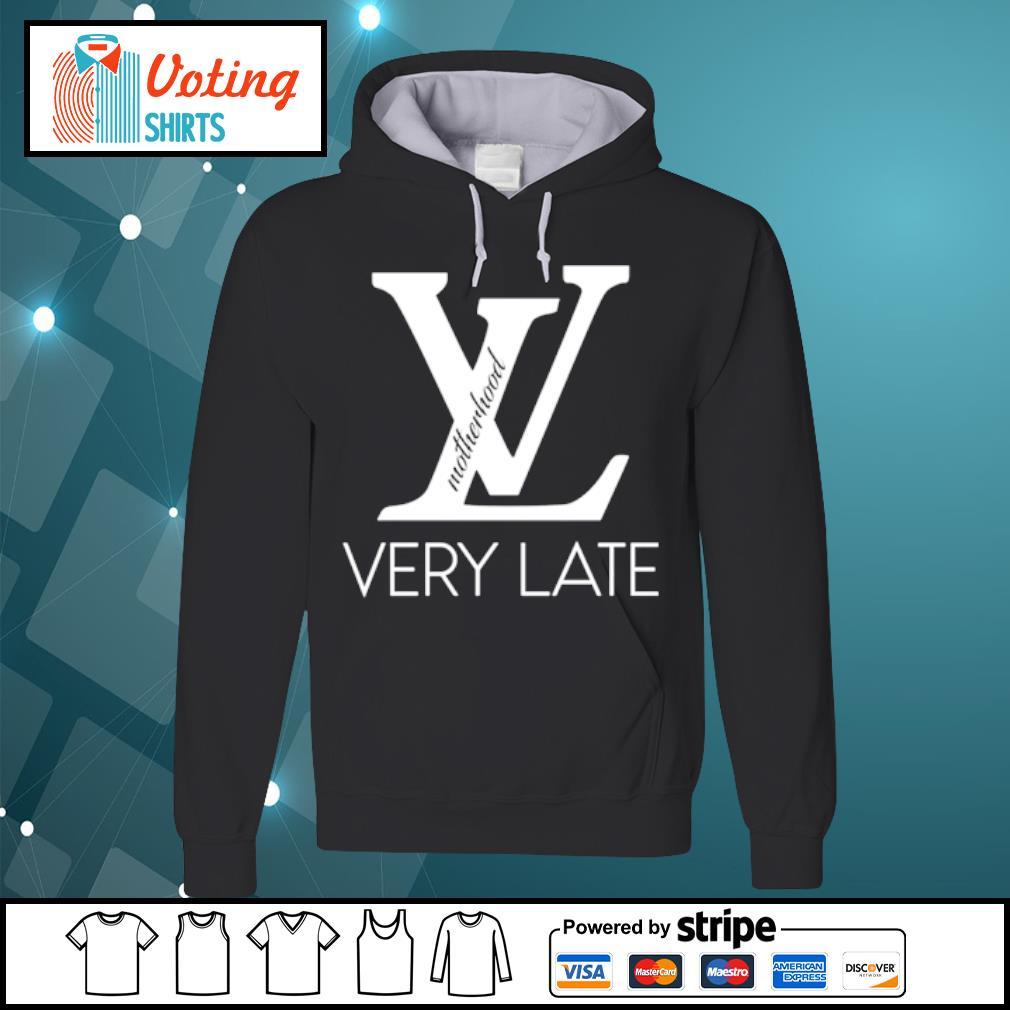 VL very late motherhood s hoodie