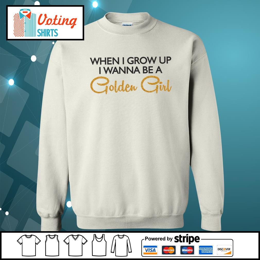 When I grow up I wanna be a Golden Girl s sweater