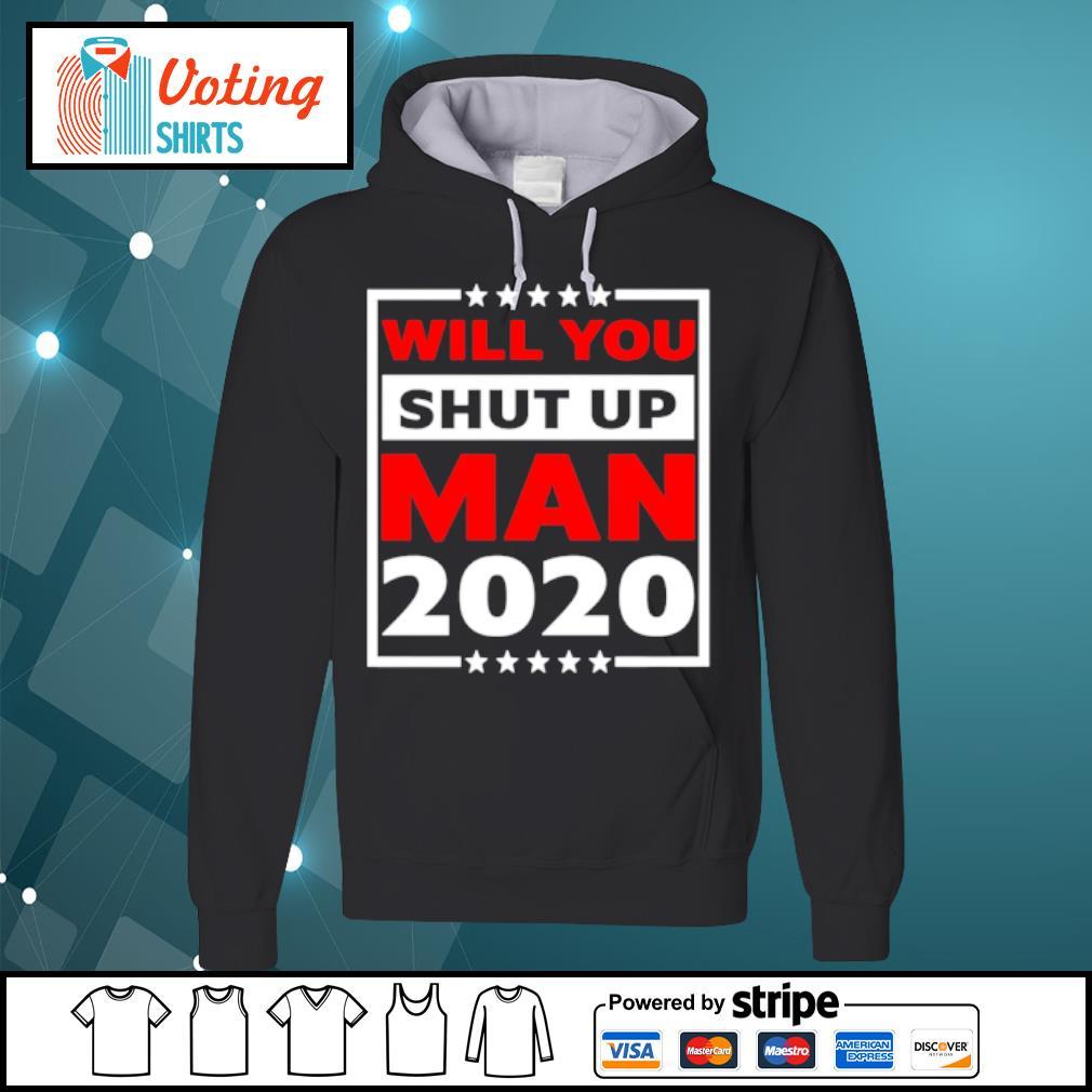 Will you shut up man 2020 s hoodie