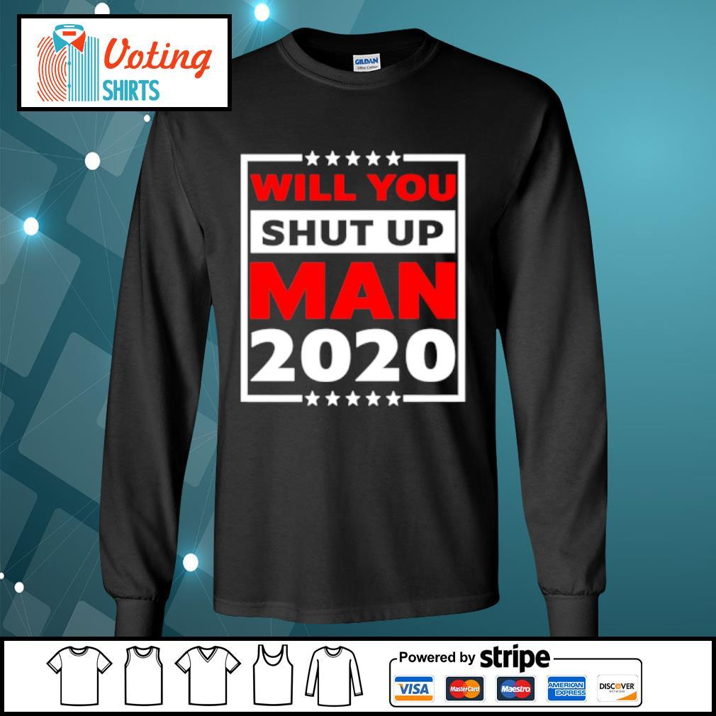 Will you shut up man 2020 s longsleeve-tee