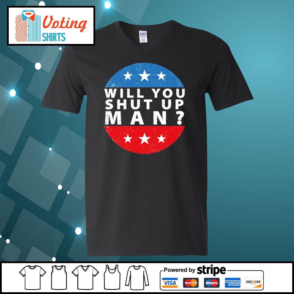 Will you shut up man Biden Harris 2020 s v-neck-t-shirt